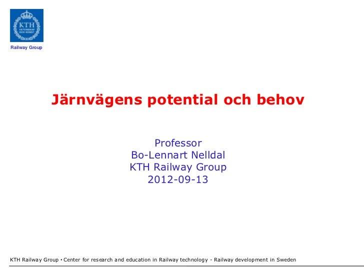 Railway Group                Järnvägens potential och behov                                                Professor      ...