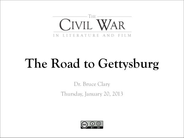 The Road to Gettysburg          Dr. Bruce Clary     Thursday, January 20, 2013