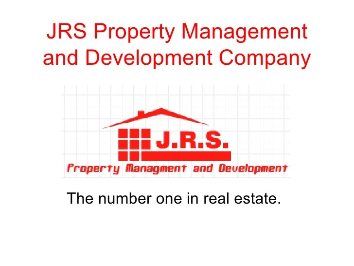 JRS Property Management and Development Company The number one in real estate.