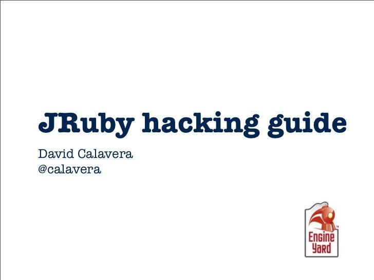 JRuby hacking guideDavid Calavera@calavera
