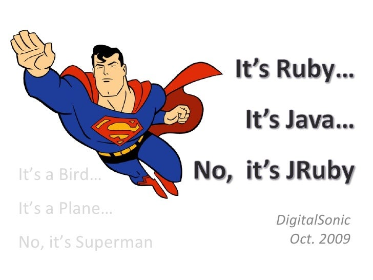 It's Ruby...It's Java...No, it's JRuby