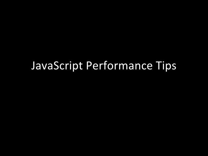 JavaScript Performance Tips