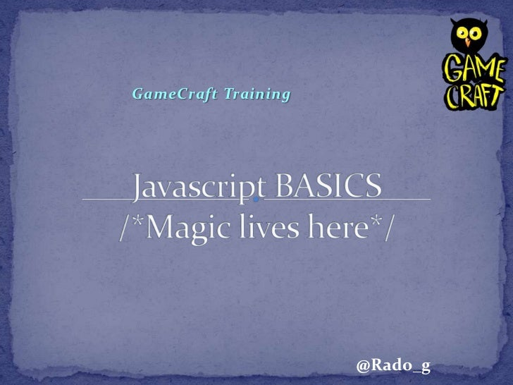 JavaScript Basics - GameCraft Training