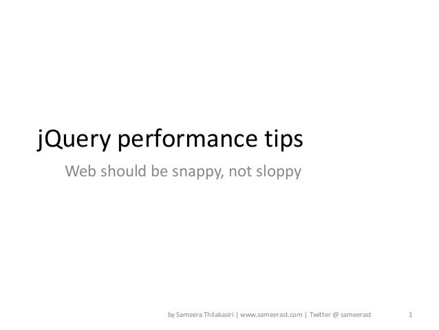 jQuery performance tips  Web should be sn