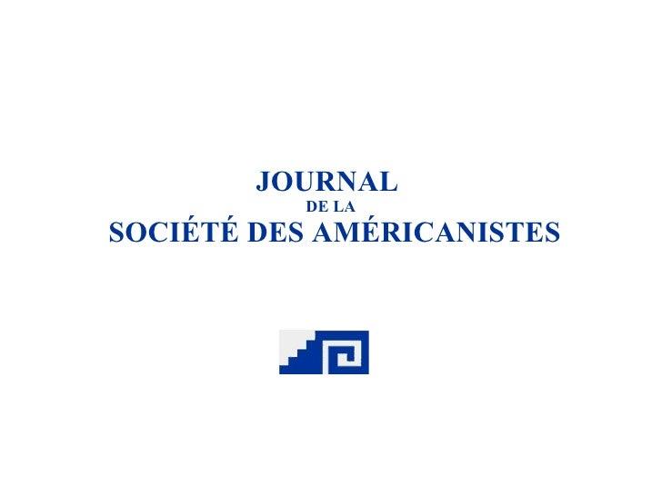 Présentation Journal de la Société des Américanistes