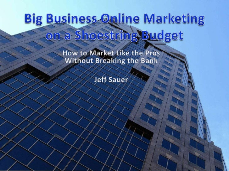 Online Marketing Tactics• Public Relations• Social Media• Video Production and Distribution• Search Engine Marketing• Emai...