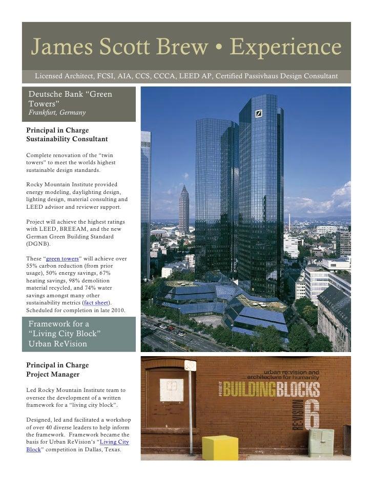 James Scott Brew • Experience    Licensed Architect, FCSI, AIA, CCS, CCCA, LEED AP, Certified Passivhaus Design Consultant...