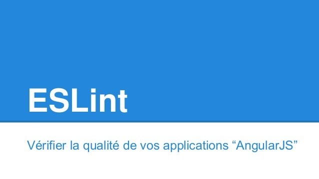 """ESLint  Vérifier la qualité de vos applications """"AngularJS"""""""