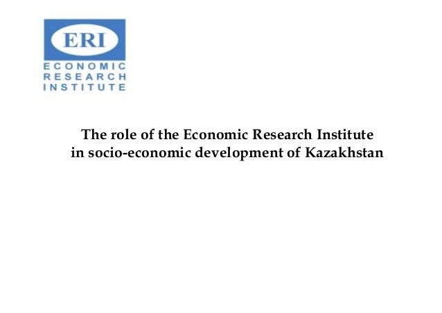 The role of the Economic Research Institute in socio-economic development of Kazakhstan