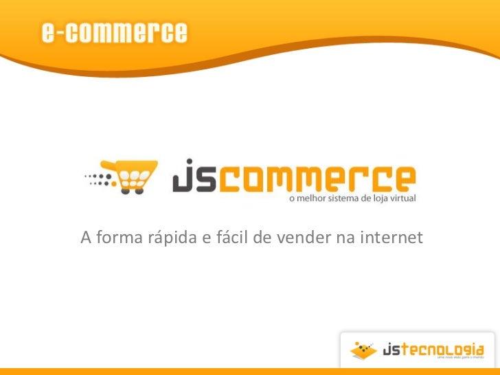 A forma rápida e fácil de vender na internet