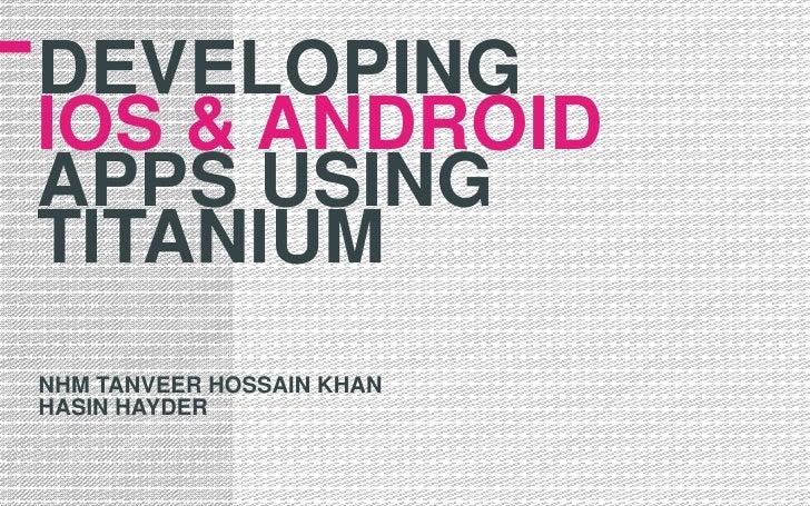 Develping iOS and Android apps using Appcelerator Titanium