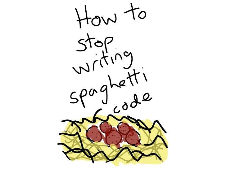 How to stop writing spaghetti code - JSConf.eu 2010