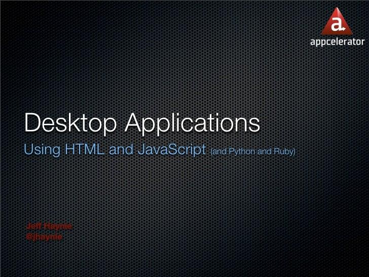Desktop Applications Using HTML & JavaScript (and Python & Ruby