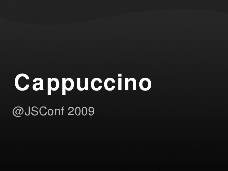 Cappuccino @JSConf 2009
