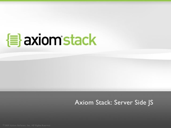 Axiom Stack and SSJS