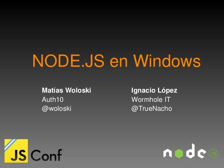 Node on Windows jsconf arg 2012
