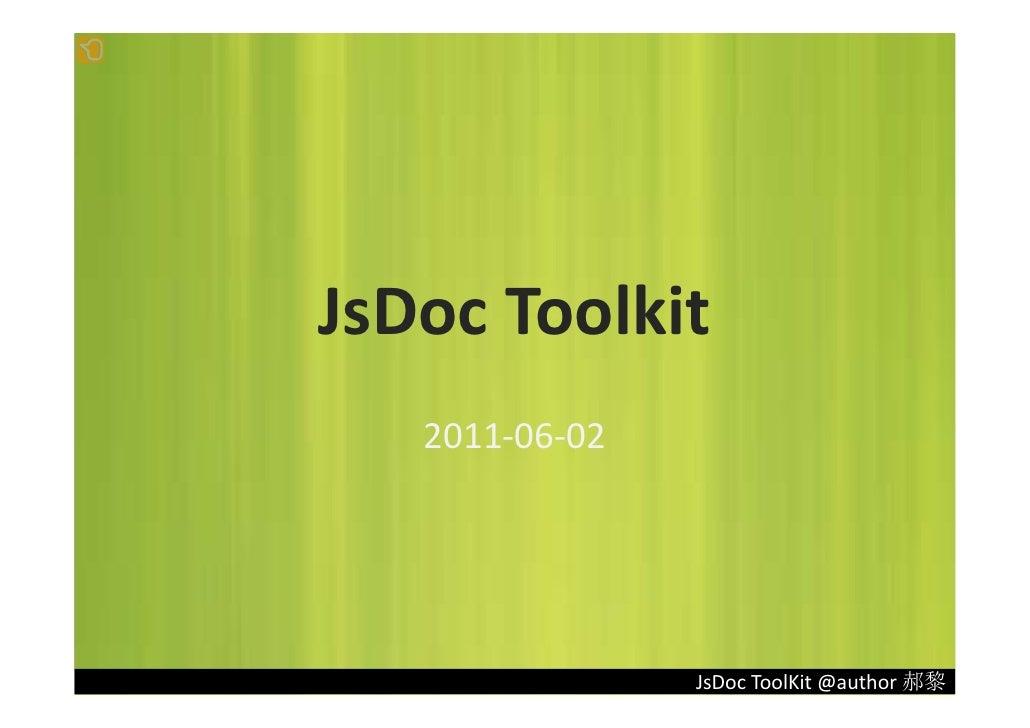 JsDocToolkit   2011‐06‐02                JsDocToolKit@author郝黎