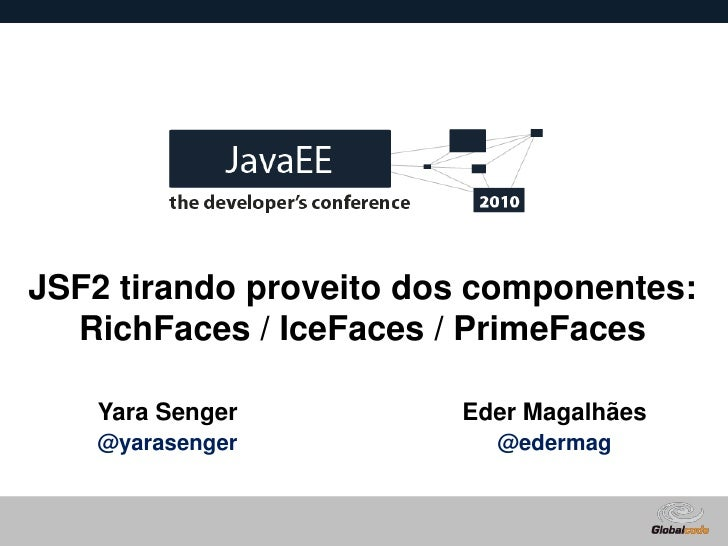 JSF2 c/ PrimeFaces, RichFaces e ICEfaces