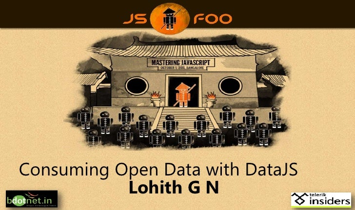 Consuming Open Data with DataJS<br />Lohith G N<br />