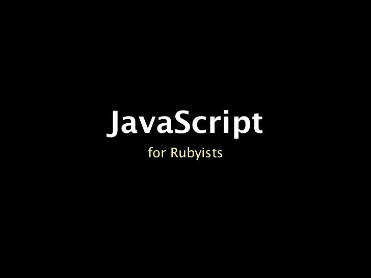 Javascript for Rubyists