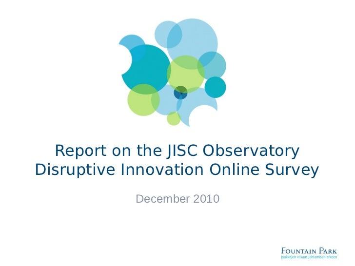 Report on the JISC Observatory Disruptive Innovation Online Survey