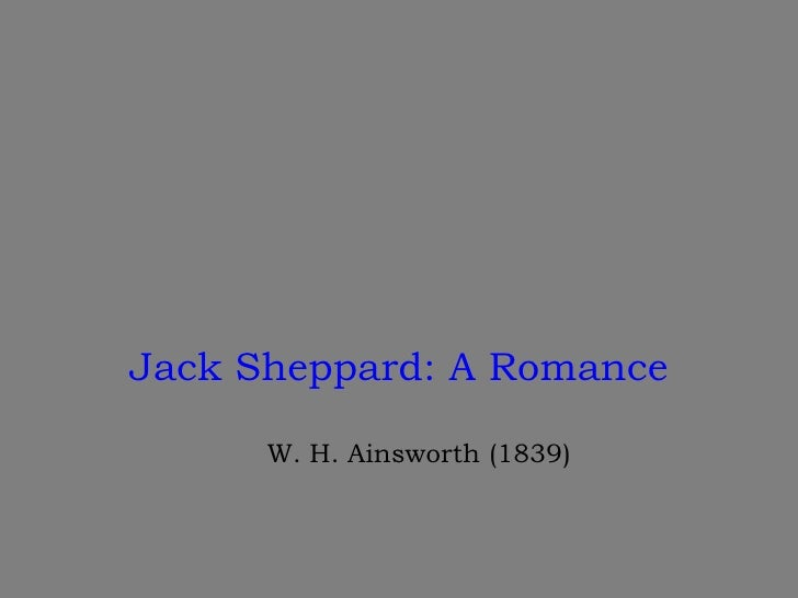 Jack Sheppard: A Romance<br />W. H. Ainsworth (1839)<br />