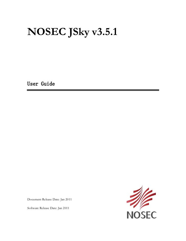 NOSEC JSky v3.5.1User GuideDocument Release Date: Jan 2011Software Release Date: Jan 2011
