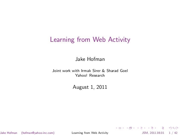Learning from Web Activity                                              Jake Hofman                                  Joint...