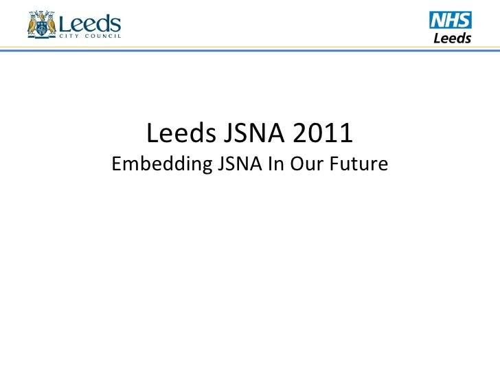 Leeds Joint Strategic Needs Assessment - Presentation