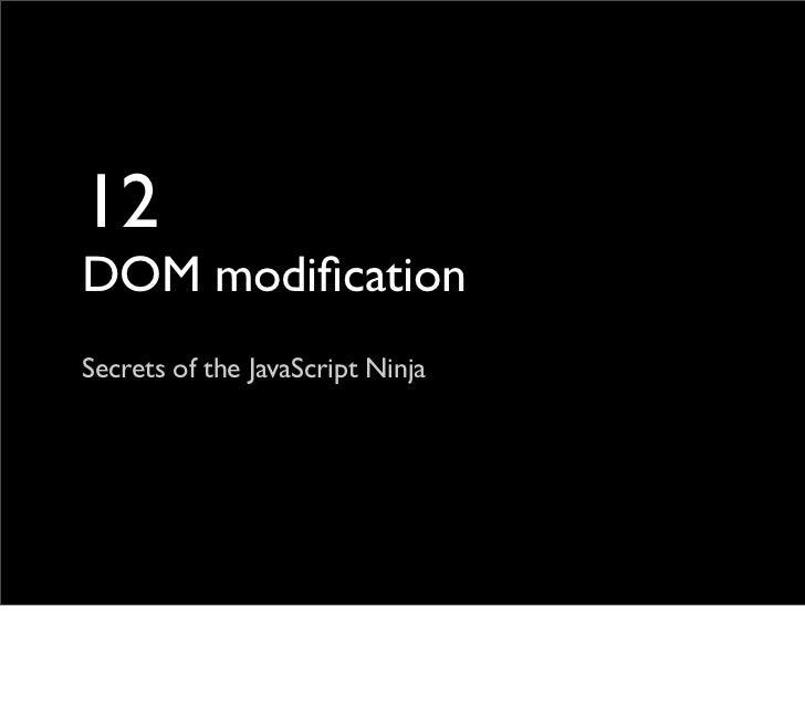Secrets of the JavaScript Ninja - Chapter 12. DOM modification