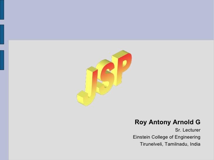 Roy Antony Arnold G Sr. Lecturer Einstein College of Engineering Tirunelveli, Tamilnadu, India