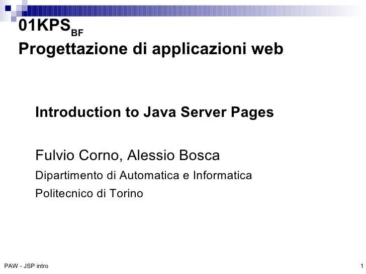 01KPSBF     Progettazione di applicazioni web             Introduction to Java Server Pages            Fulvio Corno, Aless...