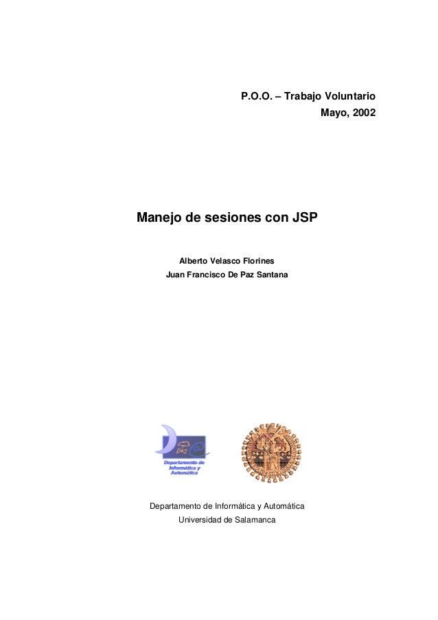 P.O.O. – Trabajo Voluntario Mayo, 2002 Manejo de sesiones con JSP Alberto Velasco Florines Juan Francisco De Paz Santana D...
