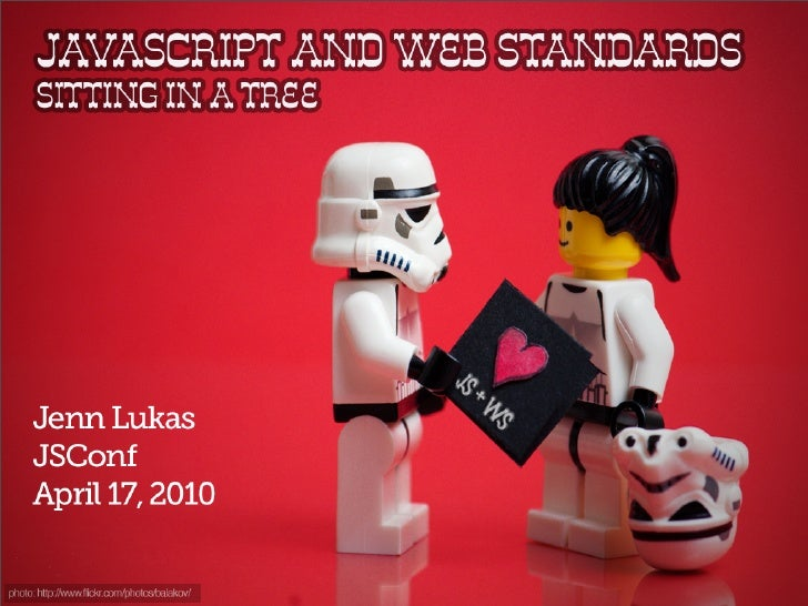JavaScript and Web Standards Sitting in a Tree