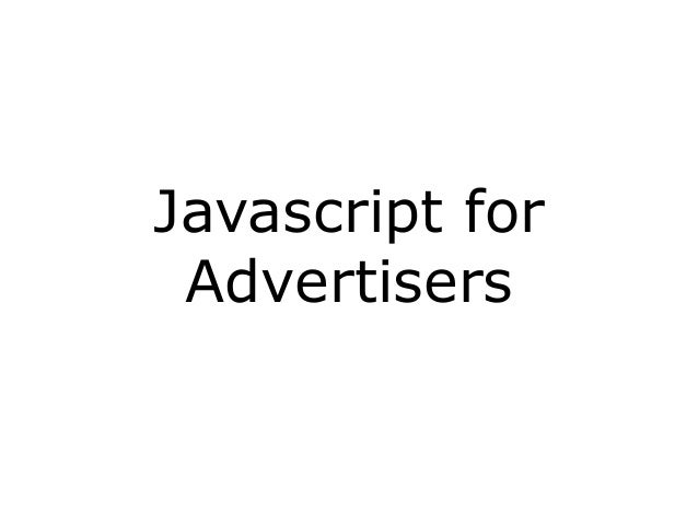 Javascript Basics for Advertisers