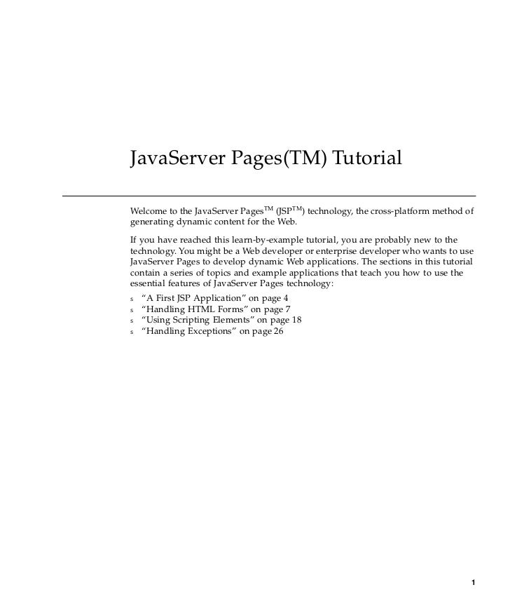 JavaServer Pages(TM) TutorialWelcome to the JavaServer PagesTM (JSPTM) technology, the cross-platform method ofgenerating ...