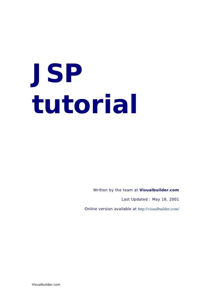 JSP tutorial                           Written by the team at Visualbuilder.com                                          L...