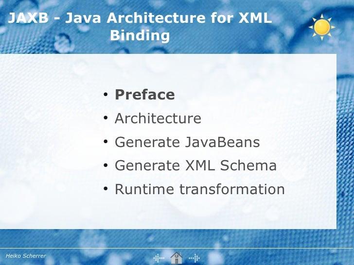 JAXB - Java Architecture for XML             Binding                    ●                      Preface                  ● ...