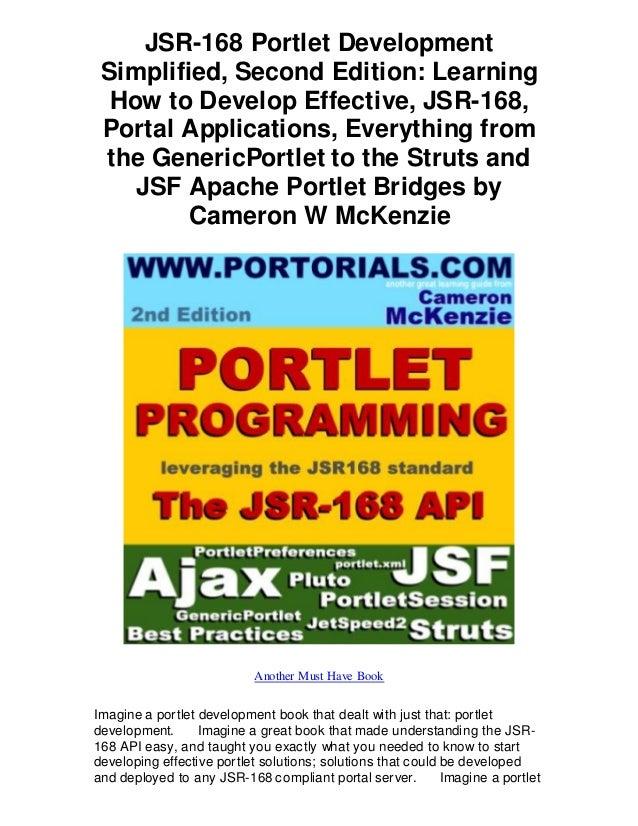 JSR-168 Portlet Development Simplified, Second Edition: Learning  How to Develop Effective, JSR-168, Portal Applications, ...
