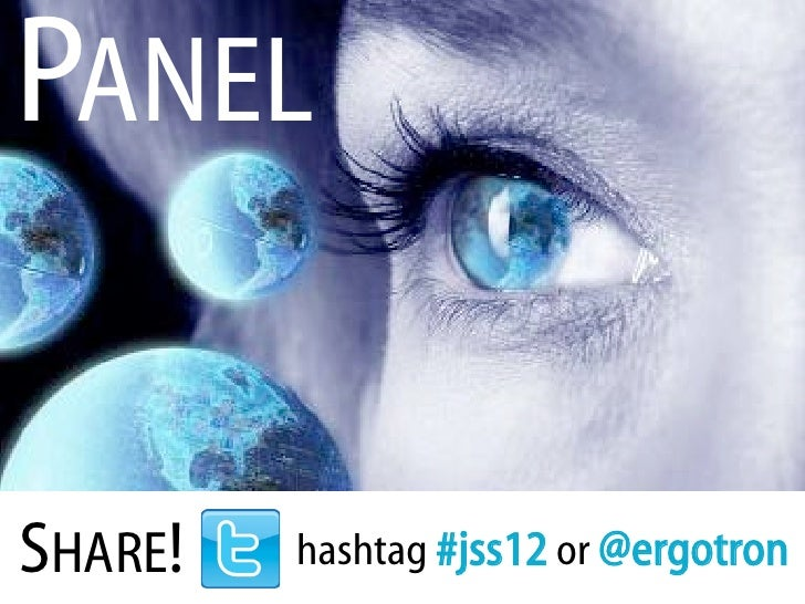 PANELSHARE!   hashtag #jss12 or @ergotron