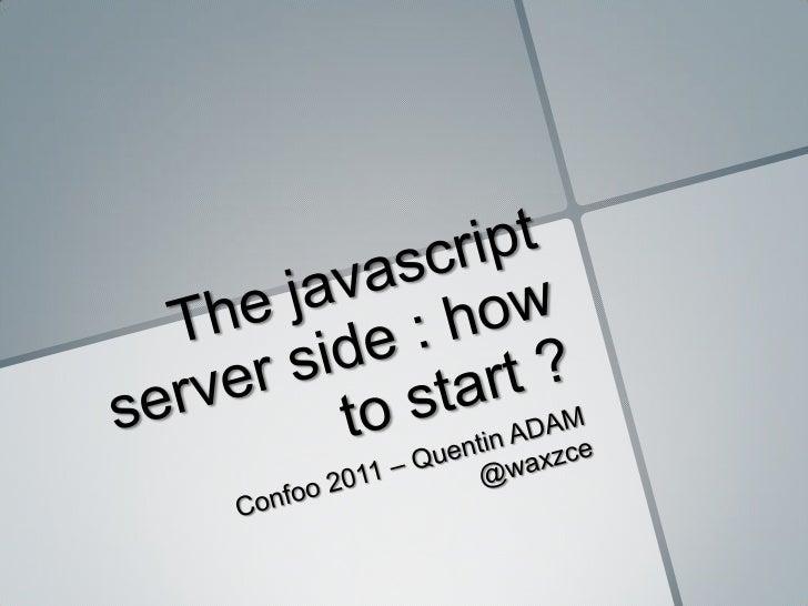 Confoo - Javascript Server Side : How to start