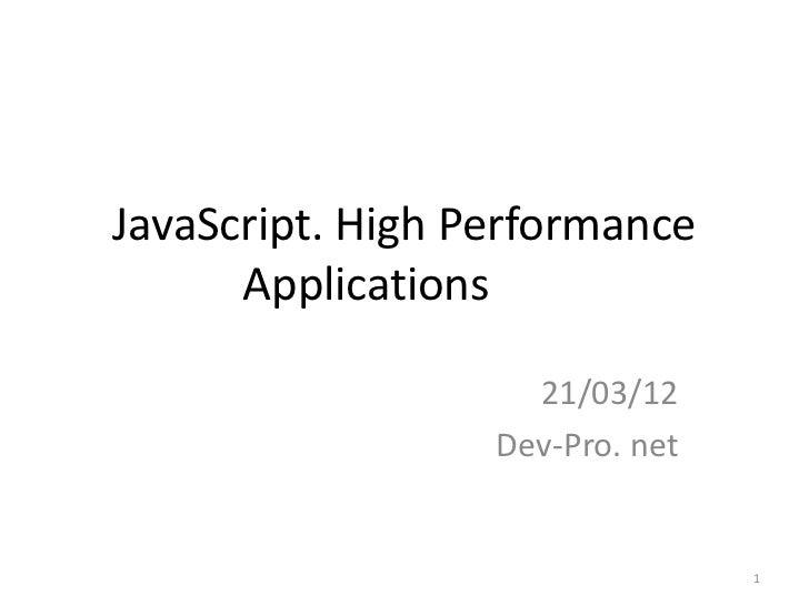 JavaScript. High Performance      Applications                    21/03/12                  Dev-Pro. net                  ...