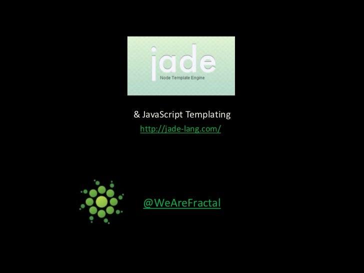 Jade & Javascript templating