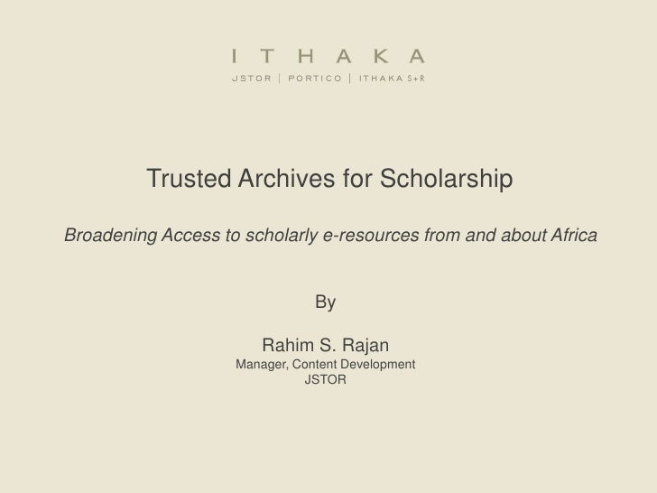 Trusted Archives for Scholarship  Broadening Access to scholarly e-resources from and about Africa