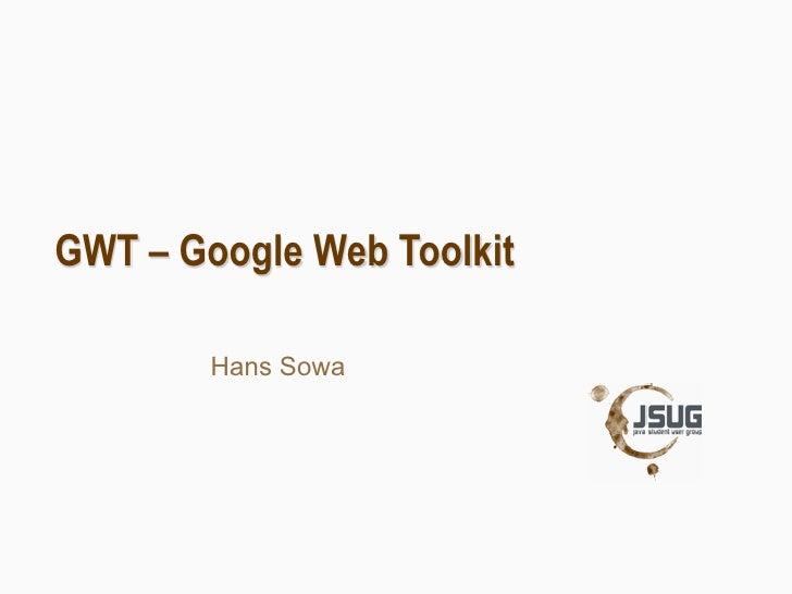 JSUG - Google Web Toolkit by Hans Sowa