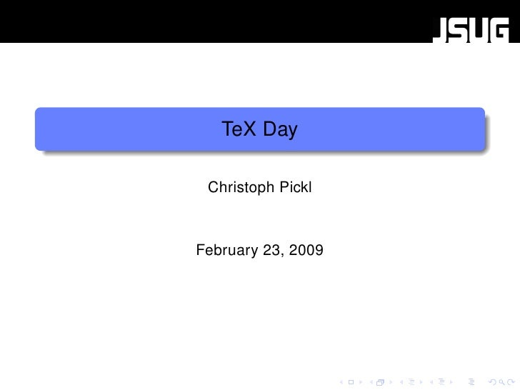 TeX Day   Christoph Pickl    February 23, 2009