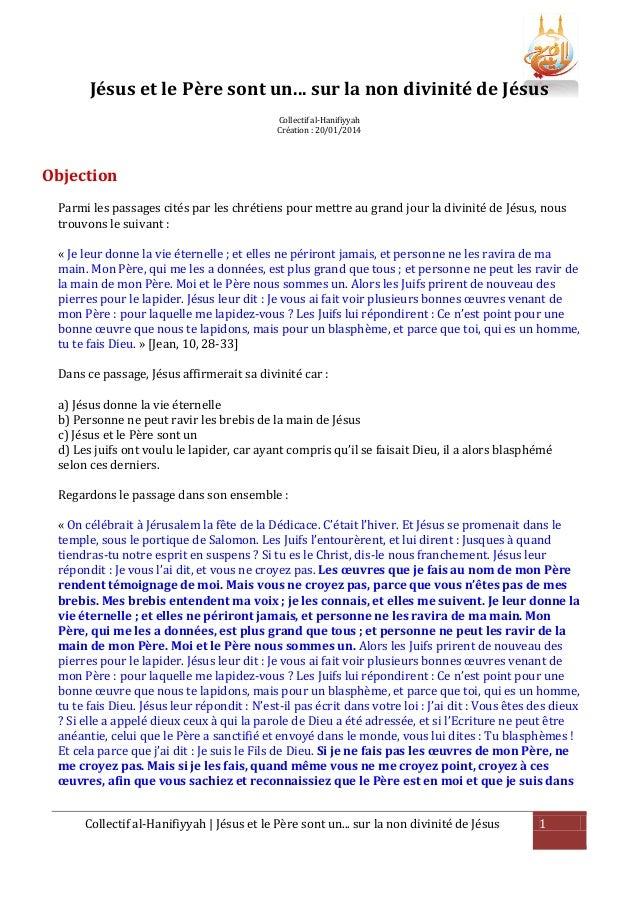 Jésus et le Père sont un... sur la non divinité de Jésus Collectif al-Hanifiyyah Création : 20/01/2014  Objection Parmi le...