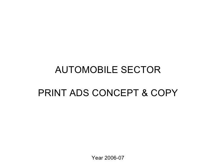 AUTOMOBILE SECTORPRINT ADS CONCEPT & COPY         Year 2006-07