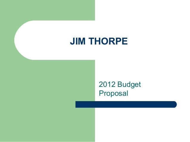 JIM THORPE  2012 Budget Proposal