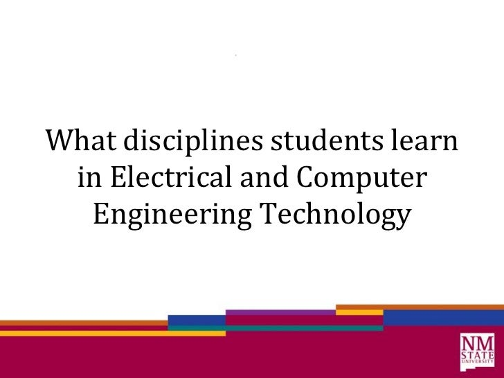 What disciplines students learn in Electrical and Computer Engineering Technology<br />